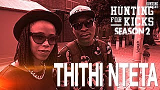 Hunting for kicks Season 2 Thithi Nteta